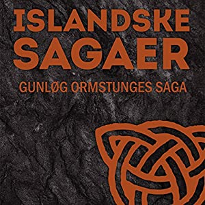 Gunløg Ormstunges saga (Islandske sagaer) Audiobook