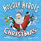 The Holiday Heroes Save Christmas by  Adam Wallace in stock, buy online here