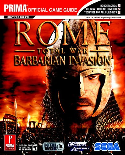 Read Online Rome: Total War - Barbarian Invasion (Prima Official Game Guide) pdf