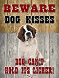Saint Bernard St. Bernard - Beware Dog Kisses... - New 9X12 Realistic Pet Image Aluminum Metal Outdoor Dog Pet Sign. Will Not Rust!