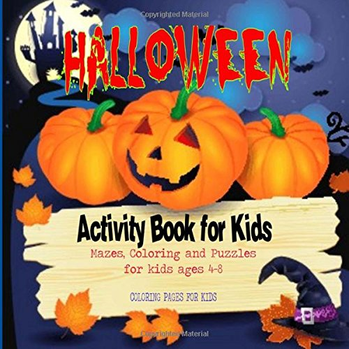 Halloween Activity Book for Kids: Mazes, Coloring and puzzles for kids ages (Preschool Halloween Activities And Crafts)