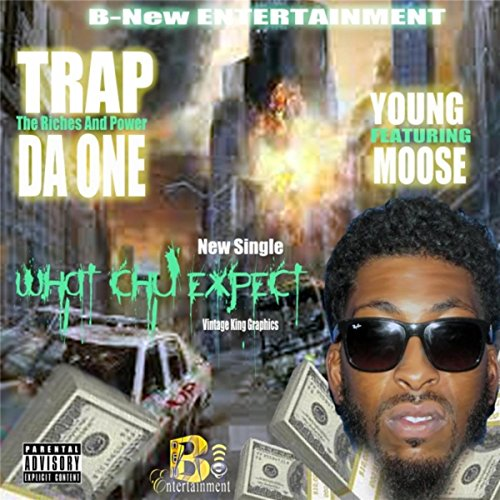 - What Chu Expect (feat. Young Moose) [Explicit]