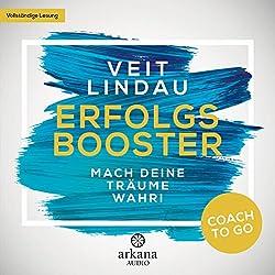 Erfolgsbooster: Mach deine Träume wahr! (Coach to go)