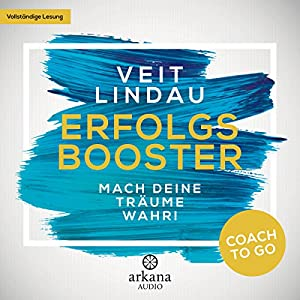 Erfolgsbooster: Mach deine Träume wahr! (Coach to go) Hörbuch