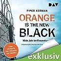 Orange Is the New Black: Mein Jahr im Frauenknast Hörbuch von Piper Kerman Gesprochen von: Eva Gosciejewicz