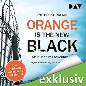 Orange Is the New Black: Mein Jahr im Frauenknast Hörbuch