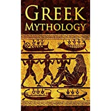Greek Mythology: Tales of Greek Gods, Goddesses, Heroes, Monsters & Mythical Beasts