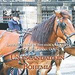 Un Escandalo en Bohemia [A Scandal in Bohemia] | Arthur Conan Doyle