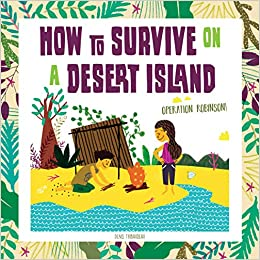 Image result for how to survive on a desert island operation robinson