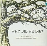 Why Did he Die?