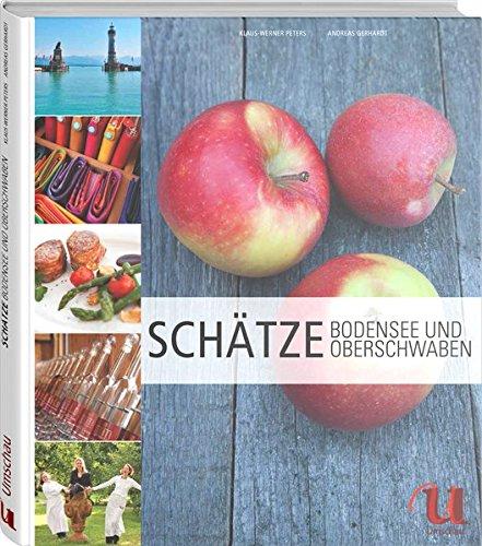 100 Schätze Bodensee und Oberschwaben Gebundenes Buch – 13. Mai 2014 Wolfgang Faßbender Andreas Gerhardt Neuer Umschau Verlag Gmbh 3865285562