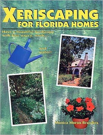Xeriscaping For Florida Homes Brandies Monica Moran 9780820004181 Amazon Com Books