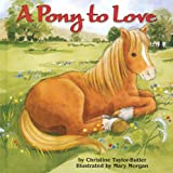 A Pony to Love, Christine Taylor-Butler, 1402720181