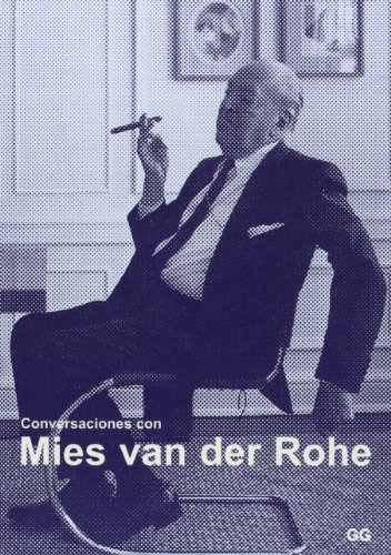 Conversaciones Con Mies Van Der Rohe (Spanish Edition)