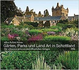 Gärten, Parks und Land Art in Schottland: Die schönsten privaten und ...