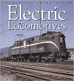 Electric Locomotives Enthusiast Color Brian Solomon