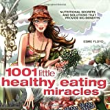1001 Little Healthy Eating Miracles
