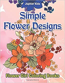 amazonin buy simple flower designs flower girl coloring books book online at low prices in india simple flower designs flower girl coloring books - Flower Girl Coloring Book