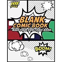 "Blank Comic Book Make Your Own Comic Book: Create Your Own Comic Strips from Start to Finish (Large Print 8.5""x 11"" 120 Pages)"