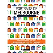 Portraits de Melbourne: Melbourne par ceux qui y vivent ! (Vivre ma ville) (French Edition)