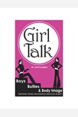 Girl Talk: Boys, Bullies and Body Image Kindle Edition