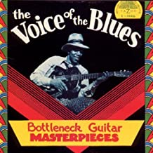 The Voice Of The Blues : Bottleneck Guitar Masterpieces