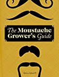 img - for The Moustache Grower's Guide book / textbook / text book