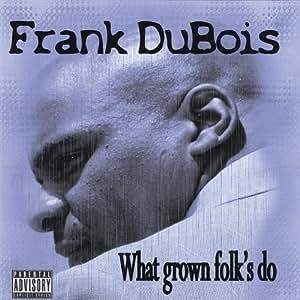 What Grown Folks Do