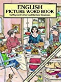 English Picture Word Book, Hayward Cirker and Barbara Steadman, 0486277763