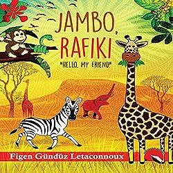 Jambo Rafiki: Hello, My Friend