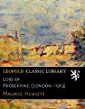 img - for Lore of Proserpine. [London - 1913] book / textbook / text book