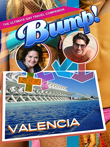 Bump! The Ultimate Gay Travel Companion - - Valencia Towns In