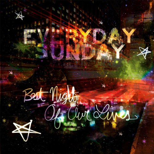 Everyday Sunday - Best Night Of Our Lives (2009)