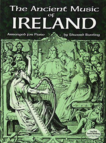 The Ancient Music of Ireland Arranged for Piano (Dover Music for Piano) (Piano Sheet Irish Music)
