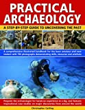 Practical Archaeology, Christopher Catling, 0754817474