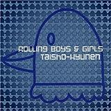 Rolling Boys & Girls