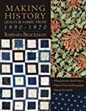 Making History: Quilts & Fabric from 1890-1970