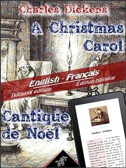 A Christmas Carol - Cantique de Noël: Bilingual parallel text - Bilingue avec le texte parallèle ...