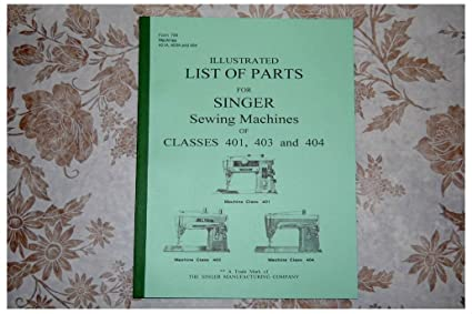 amazon com illustrated parts manual service singer sewing machines rh amazon com Craigslist Singer 401A Singer 401A Replacement Parts