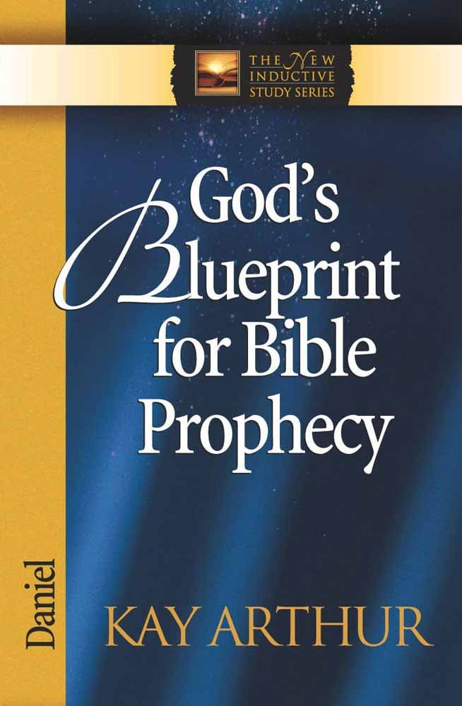 Gods Blueprint for Bible Prophecy (The New Inductive Study Series)