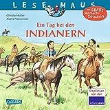 Ein Tag bei den Indianern (LESEMAUS, Band 10)