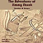 The Adventures of Jimmy Skunk | Thornton W. Burgess