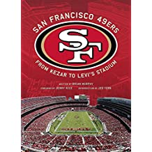 San Francisco 49ers: From Kezar to Levi's Stadium