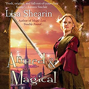 Armed and Magical (Raine Benares, Book 2) by Lisa Shearin