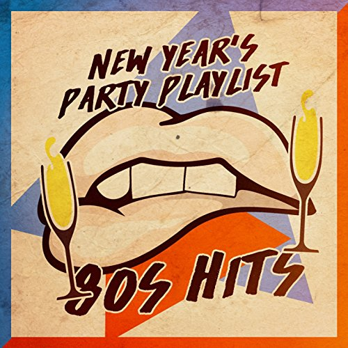 New Year's Party Playlist: 80s Hits -