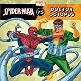 The Amazing Spider-Man vs. Doctor Octopus (A Marvel Super Hero vs. Book (ebook))