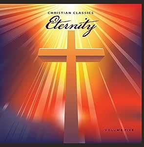 Christian Classics: Eternity, Vol. 5: Amazon.com.br: CD e