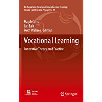 Vocational Learning: Innovative Theory and Practice (Technical and Vocational Education and Training: Issues, Concerns…