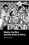 Media, Conflict, and the State in Africa