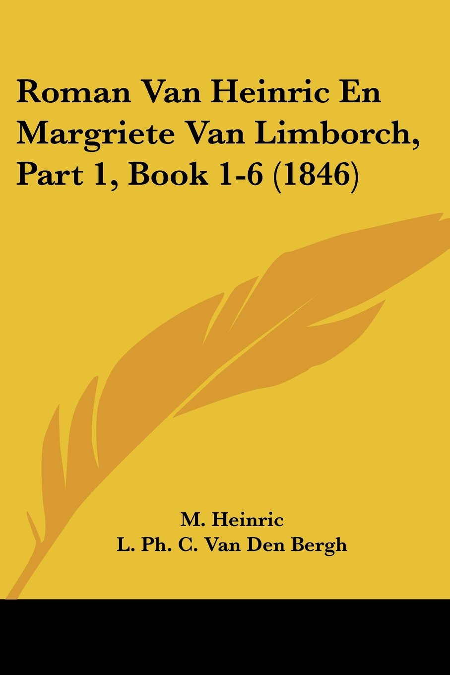 Roman Van Heinric En Margriete Van Limborch, Part 1, Book 1-6 (1846) (Chinese Edition) pdf